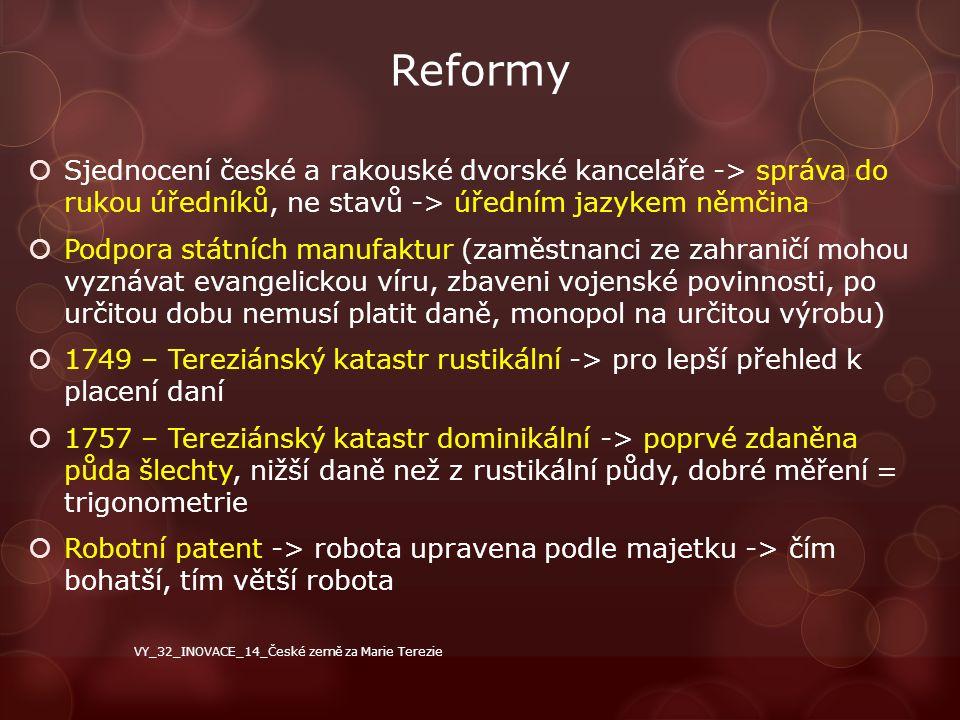 Reformy Sjednocení české a rakouské dvorské kanceláře -> správa do rukou úředníků, ne stavů -> úředním jazykem němčina.