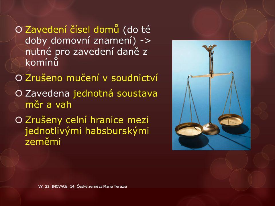 Zrušeno mučení v soudnictví Zavedena jednotná soustava měr a vah
