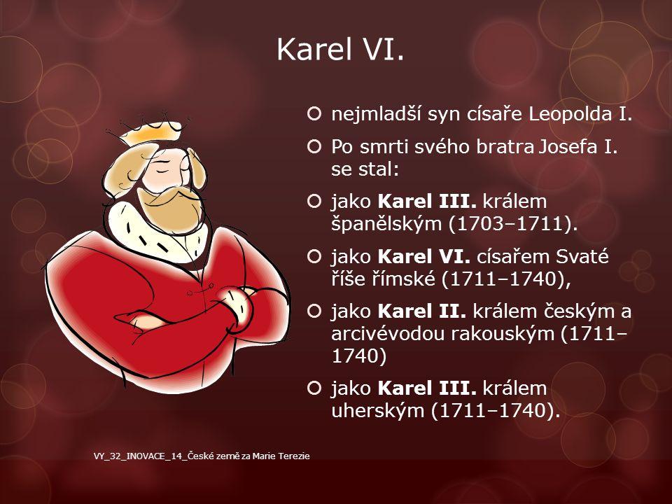 Karel VI. nejmladší syn císaře Leopolda I.