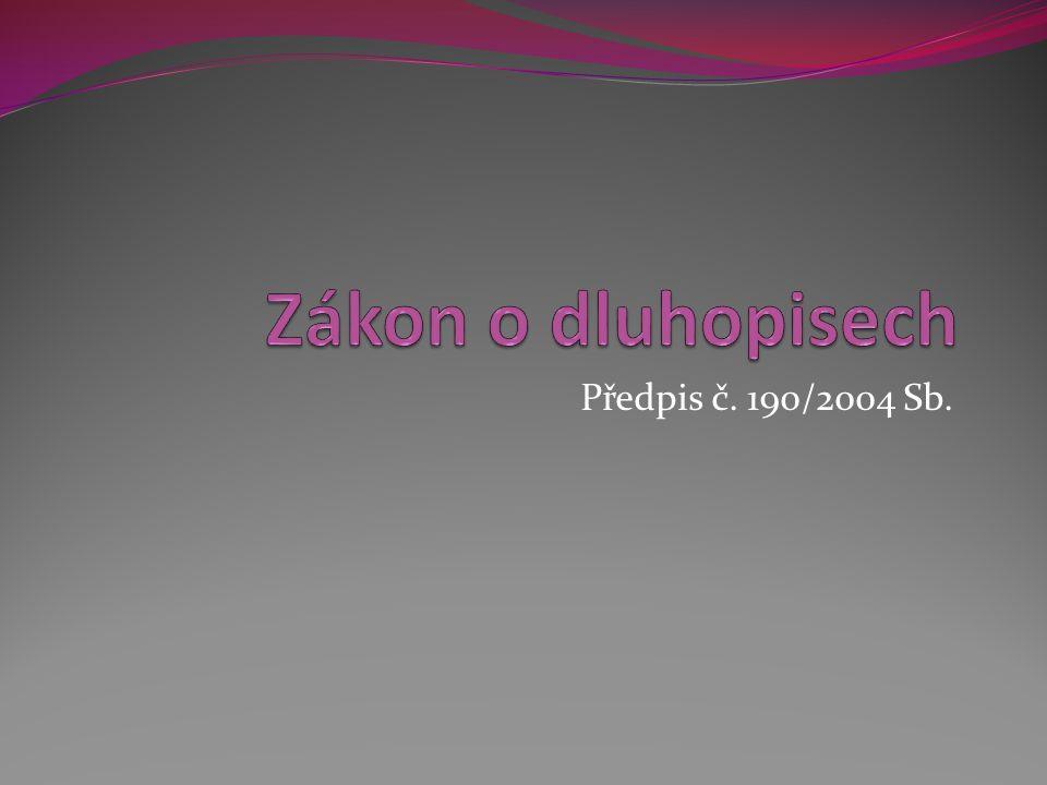 Zákon o dluhopisech Předpis č. 190/2004 Sb.