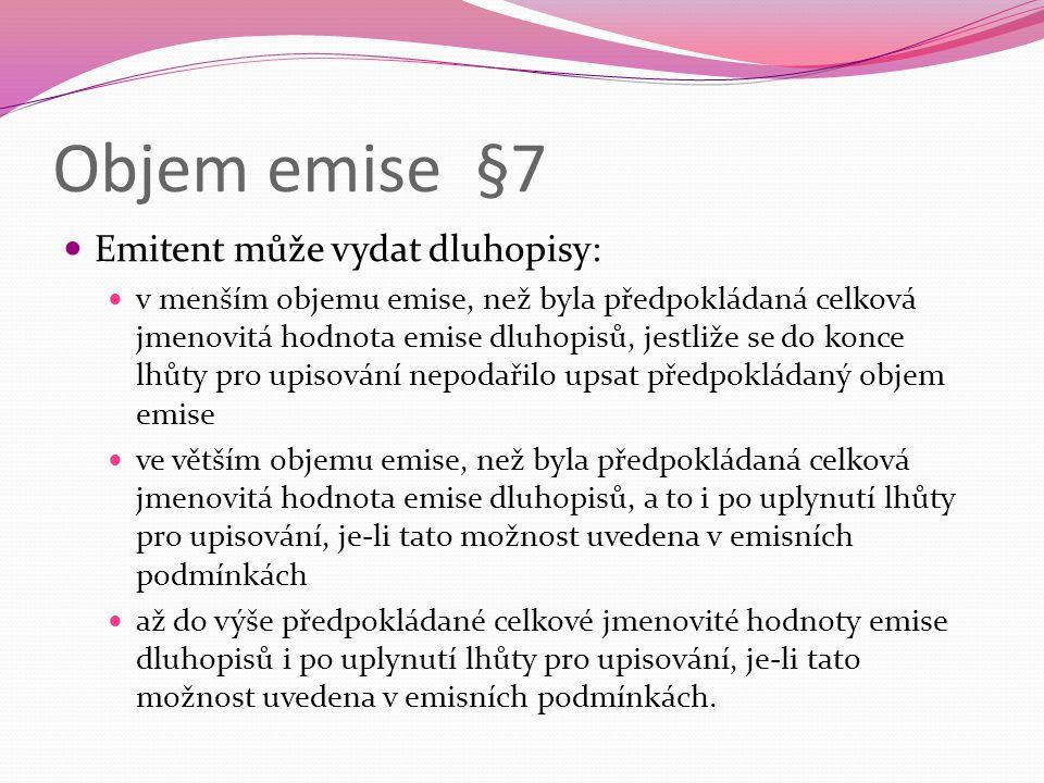 Objem emise §7 Emitent může vydat dluhopisy: