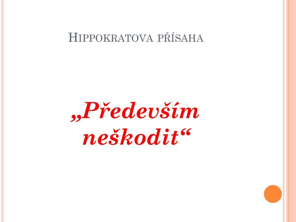 """Hippokratova přísaha """"Především neškodit"""