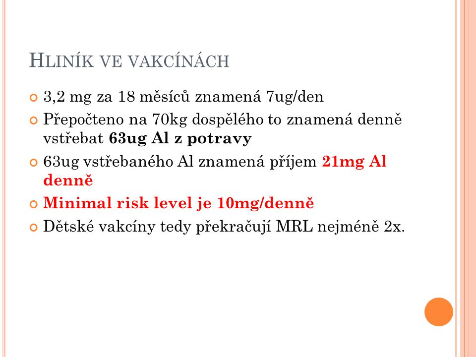 Hliník ve vakcínách 3,2 mg za 18 měsíců znamená 7ug/den