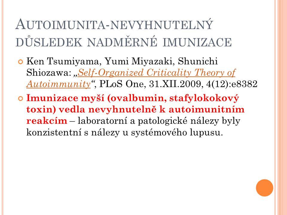 Autoimunita-nevyhnutelný důsledek nadměrné imunizace