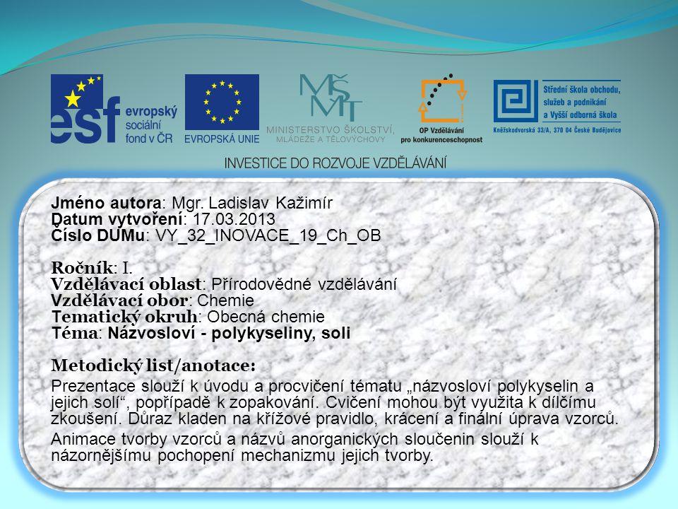Jméno autora: Mgr. Ladislav Kažimír Datum vytvoření: 17.03.2013