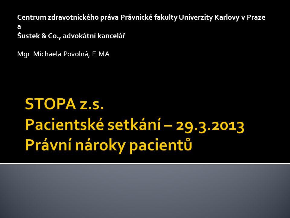 STOPA z.s. Pacientské setkání – 29.3.2013 Právní nároky pacientů