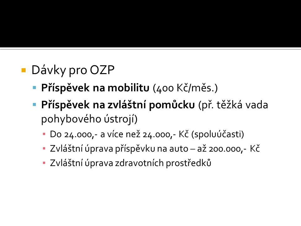 Dávky pro OZP Příspěvek na mobilitu (400 Kč/měs.)