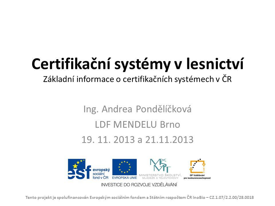 Ing. Andrea Pondělíčková LDF MENDELU Brno 19. 11. 2013 a 21.11.2013
