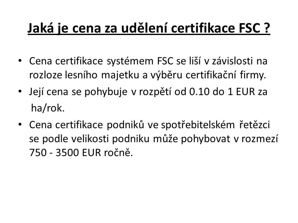 Jaká je cena za udělení certifikace FSC