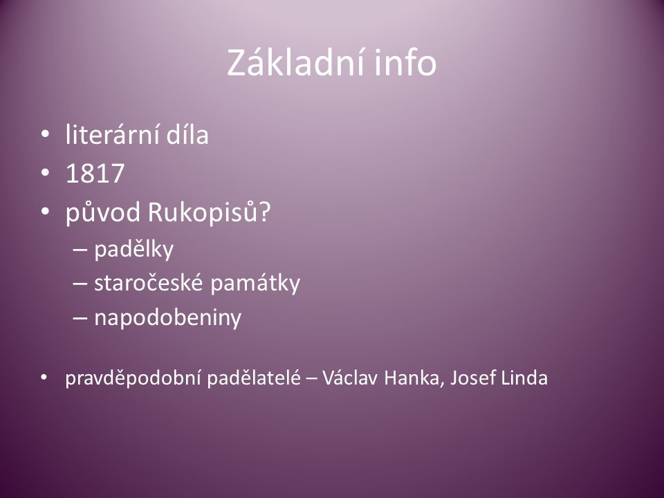 Základní info literární díla 1817 původ Rukopisů padělky