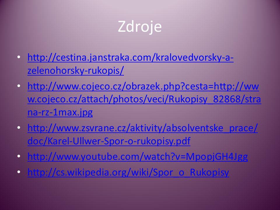 Zdroje http://cestina.janstraka.com/kralovedvorsky-a-zelenohorsky-rukopis/