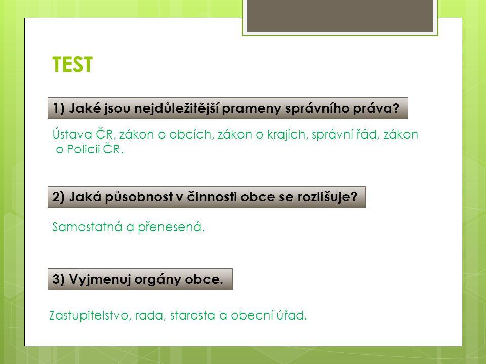 TEST 1) Jaké jsou nejdůležitější prameny správního práva
