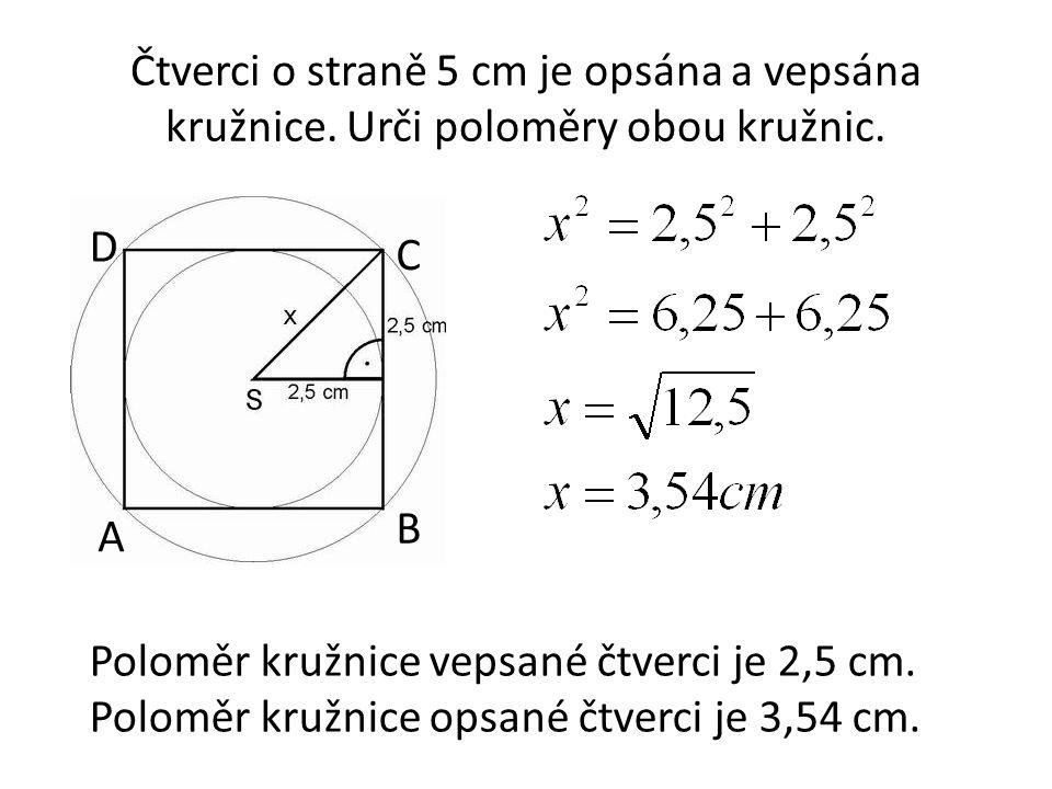 Čtverci o straně 5 cm je opsána a vepsána kružnice