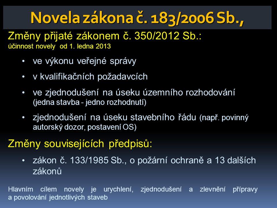 Novela zákona č. 183/2006 Sb., Změny přijaté zákonem č. 350/2012 Sb.: