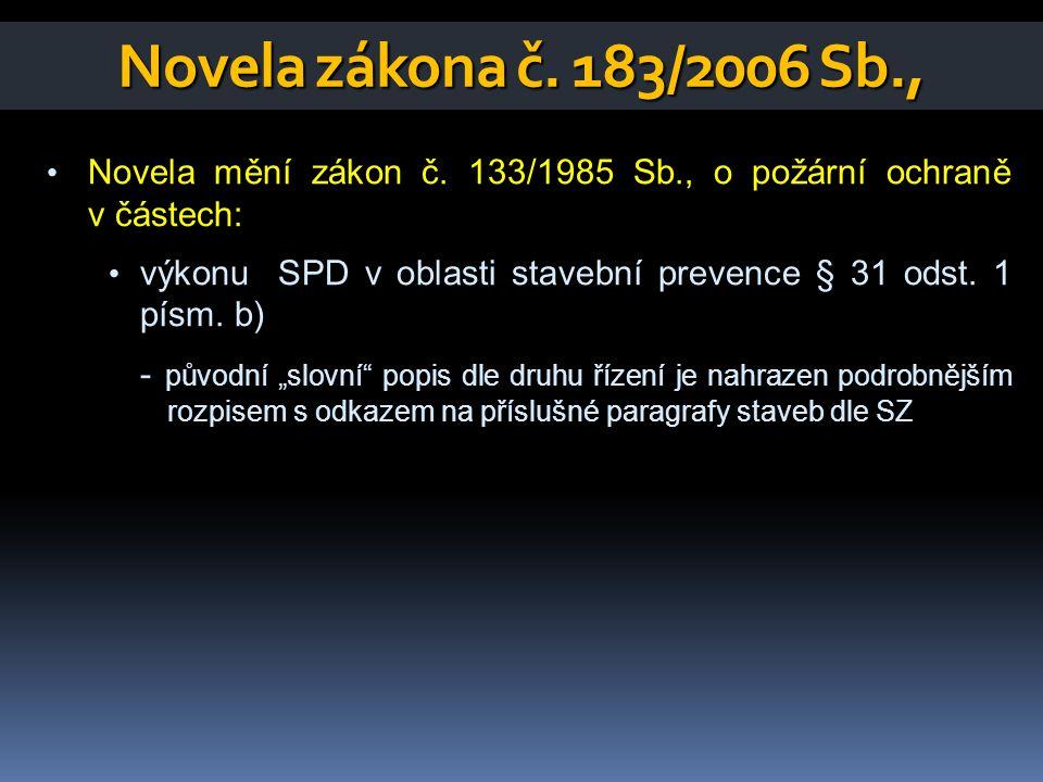 Novela zákona č. 183/2006 Sb., Novela mění zákon č. 133/1985 Sb., o požární ochraně v částech: