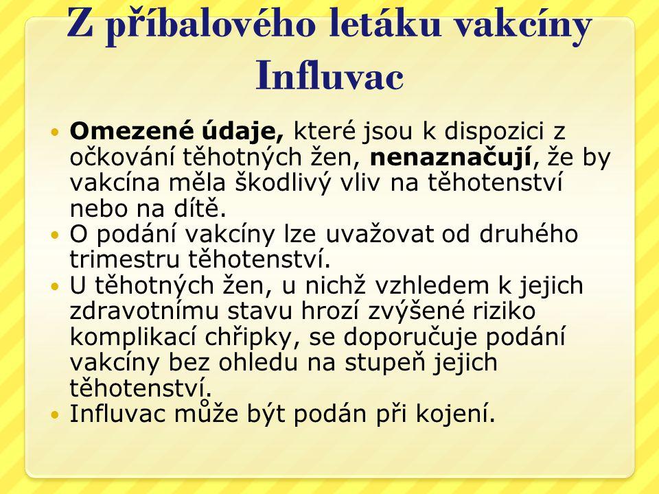 Z příbalového letáku vakcíny Influvac