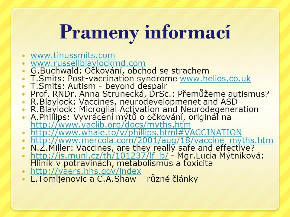 Prameny informací www.tinussmits.com www.russellblaylockmd.com