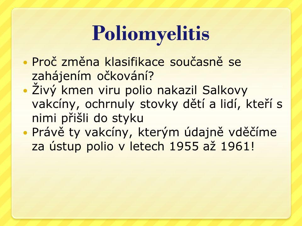Poliomyelitis Proč změna klasifikace současně se zahájením očkování