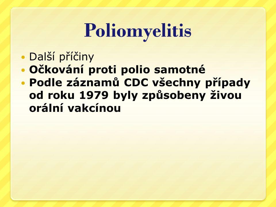 Poliomyelitis Další příčiny Očkování proti polio samotné
