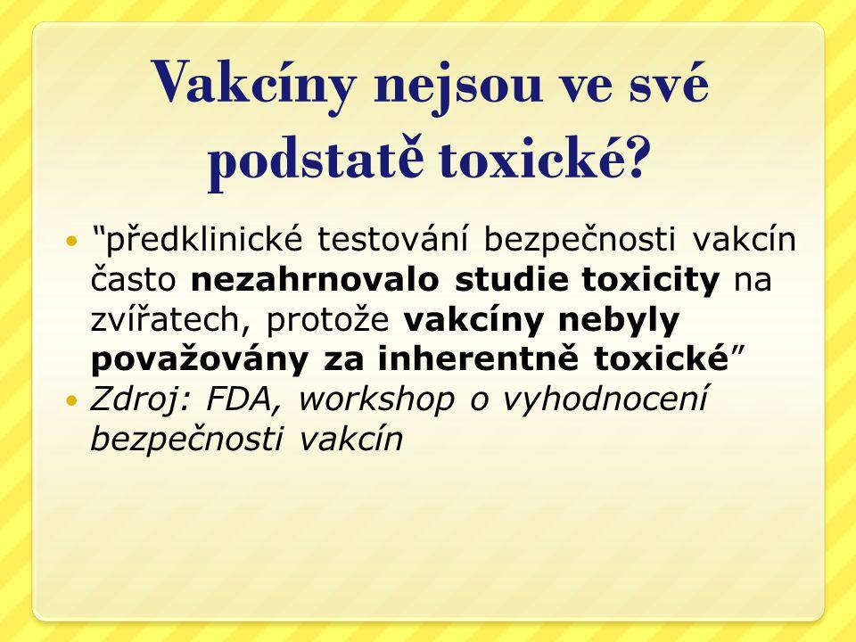 Vakcíny nejsou ve své podstatě toxické