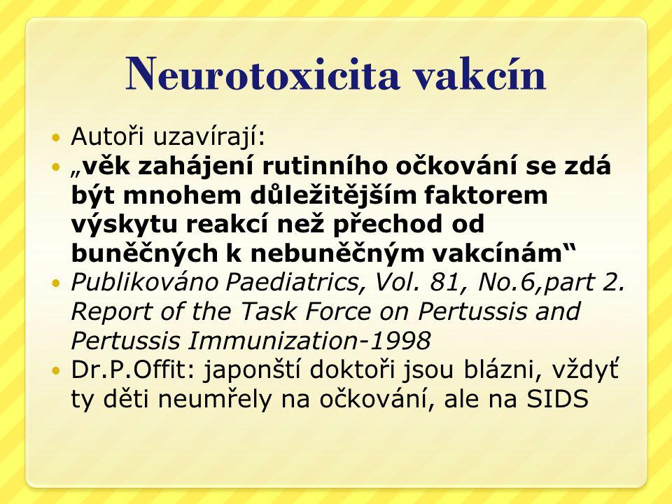 Neurotoxicita vakcín Autoři uzavírají: