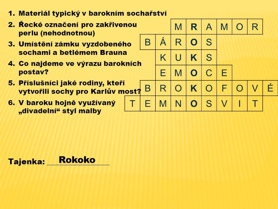 M R A O B Á S K U E C F V É T N I Rokoko Tajenka: ________________