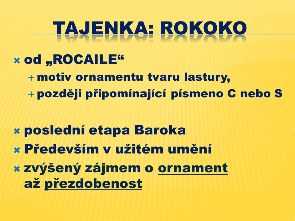 """Tajenka: Rokoko od """"ROCAILE poslední etapa Baroka"""