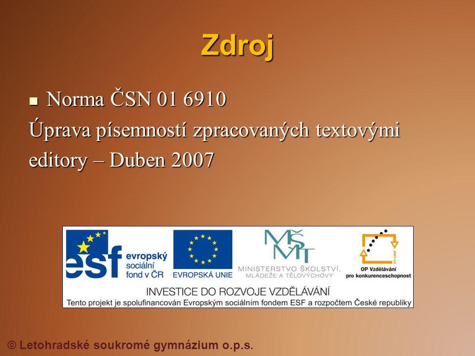 Zdroj Norma ČSN 01 6910 Úprava písemností zpracovaných textovými
