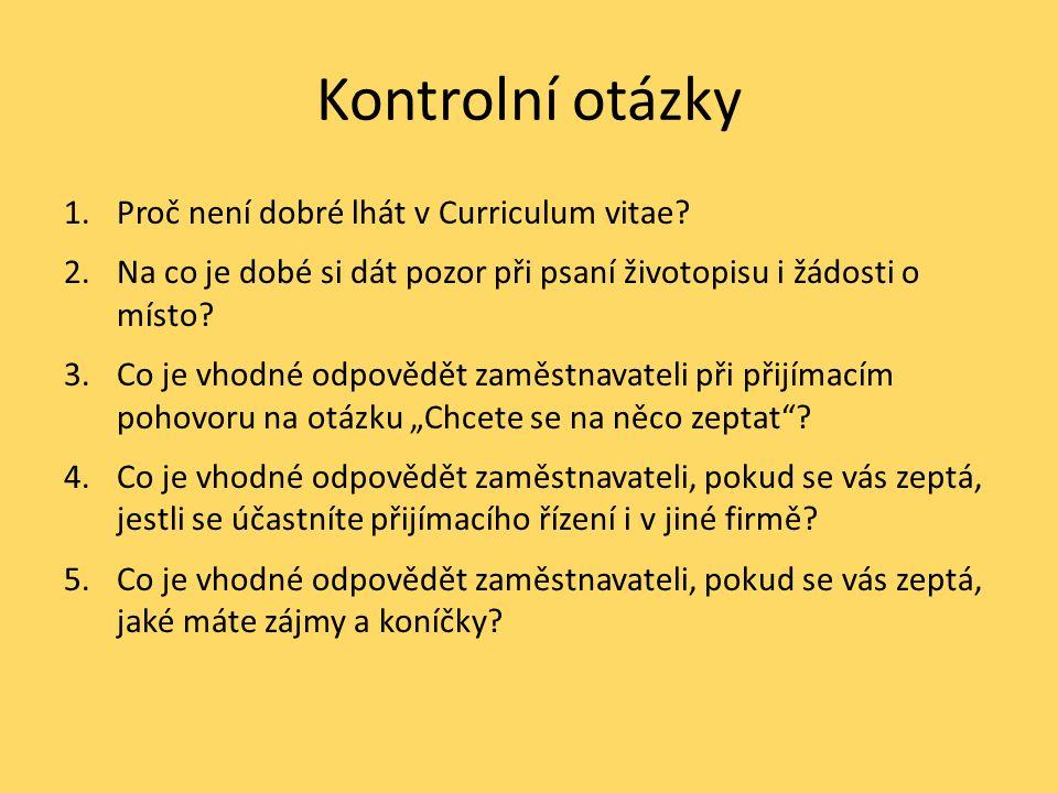 Kontrolní otázky Proč není dobré lhát v Curriculum vitae