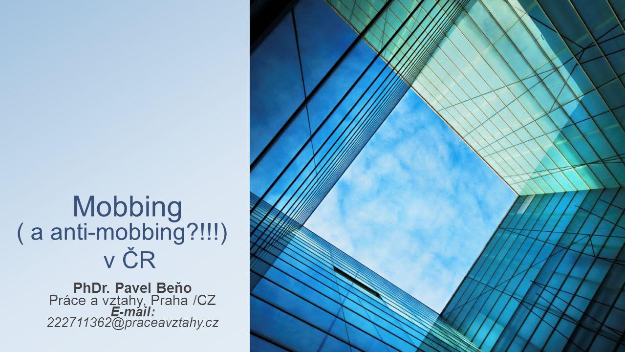 Mobbing ( a anti-mobbing !!!) v ČR
