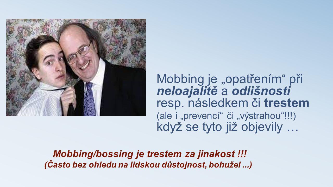 """Mobbing je """"opatřením při neloajalitě a odlišnosti resp"""