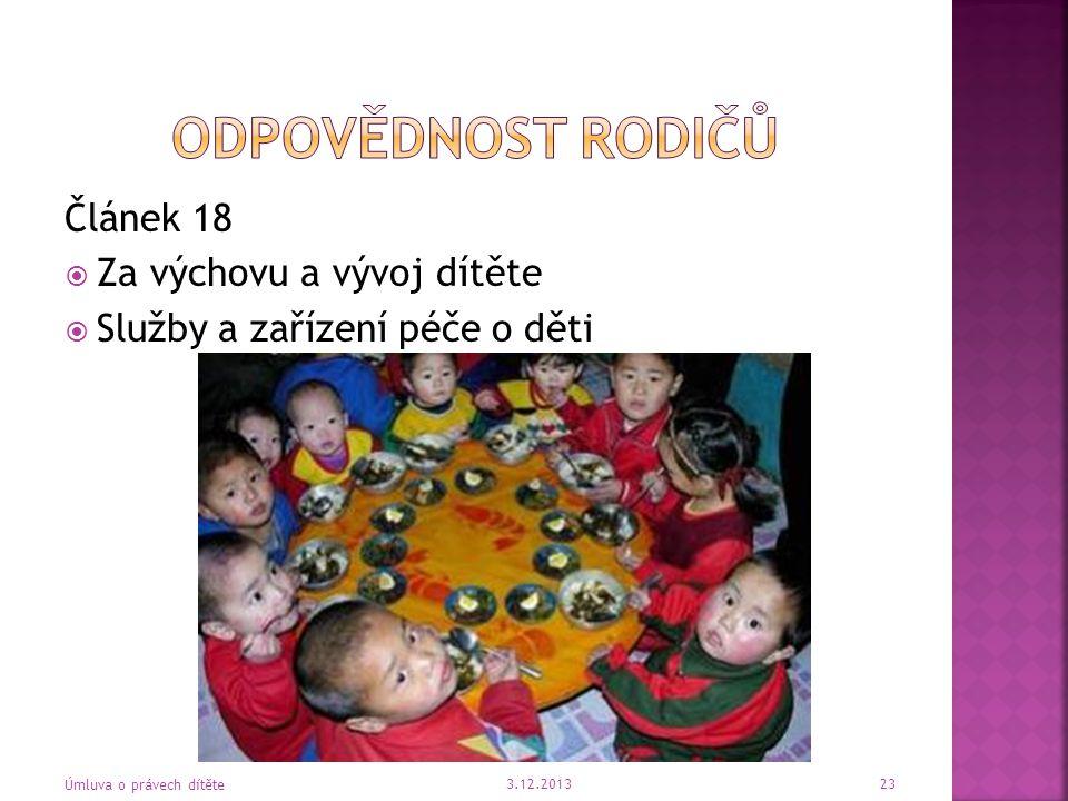 Odpovědnost rodičů Článek 18 Za výchovu a vývoj dítěte