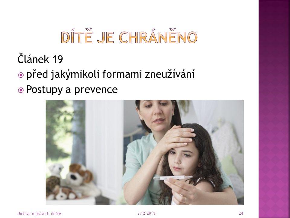 Dítě je chráněno Článek 19 před jakýmikoli formami zneužívání