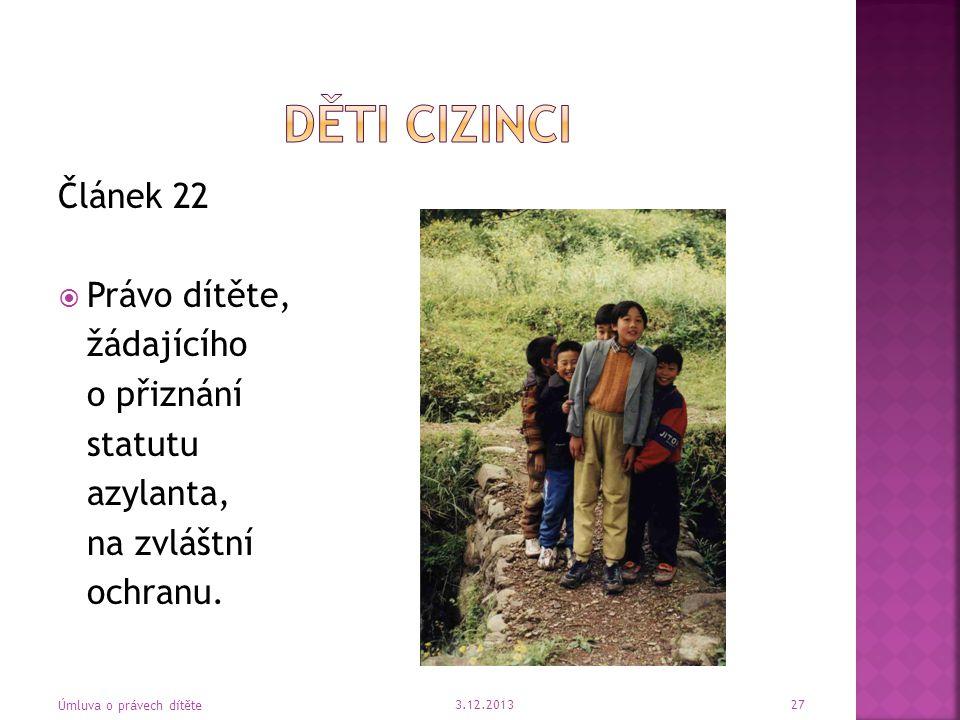 Děti cizinci Článek 22 Právo dítěte, žádajícího o přiznání statutu