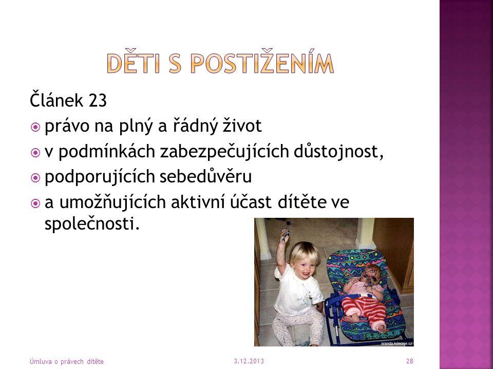 Děti s postižením Článek 23 právo na plný a řádný život