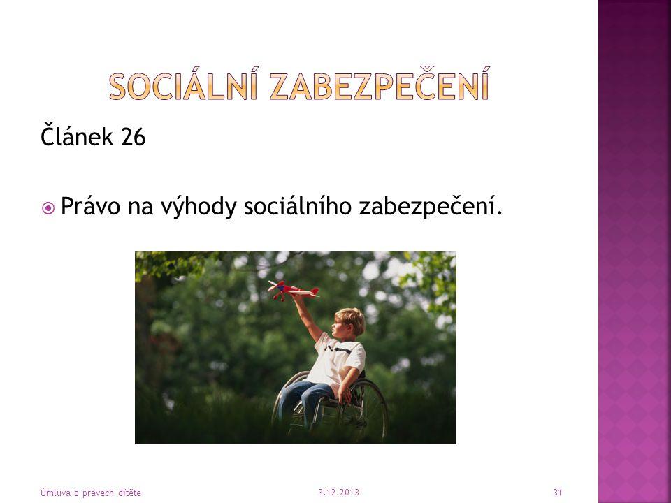 Sociální zabezpečení Článek 26 Právo na výhody sociálního zabezpečení.
