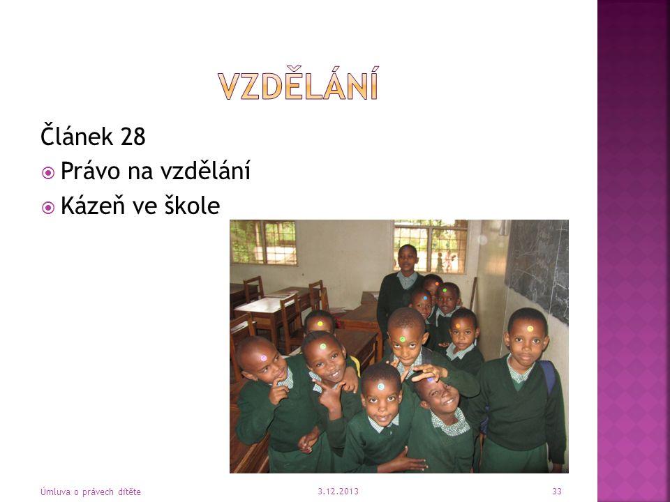 vzdělání Článek 28 Právo na vzdělání Kázeň ve škole Článek 28