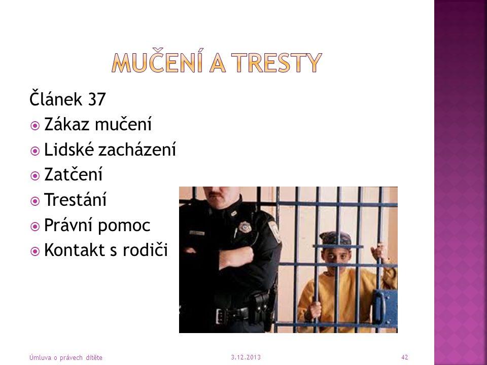 Mučení a tresty Článek 37 Zákaz mučení Lidské zacházení Zatčení