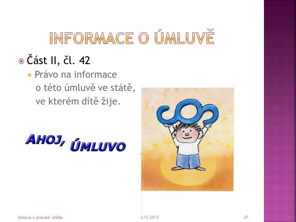Informace o úmluvě Část II, čl. 42 Právo na informace