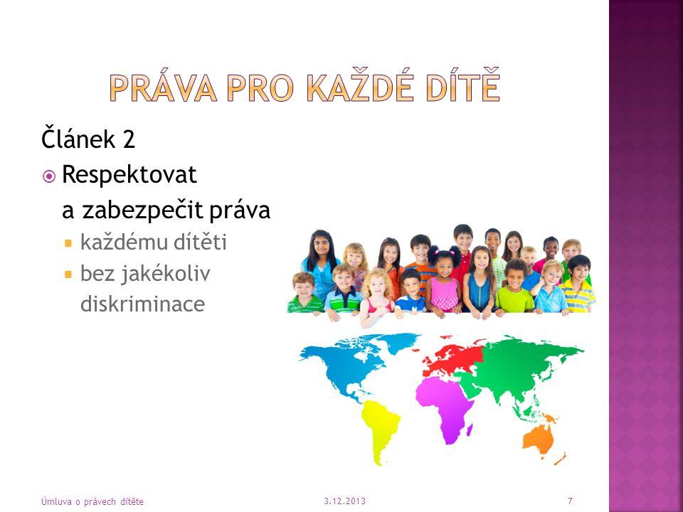 Práva pro každé dítě Článek 2 Respektovat a zabezpečit práva