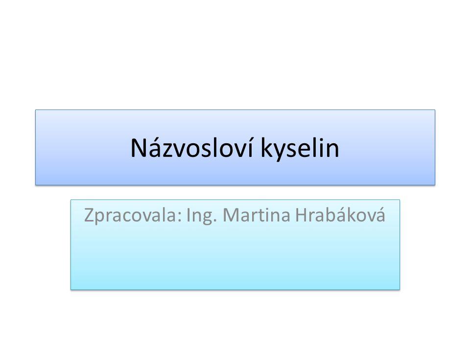 Zpracovala: Ing. Martina Hrabáková