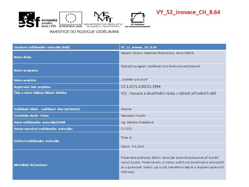 VY_52_inovace_CH_8.64 Označení vzdělávacího materiálu (kód): VY_52_inovace_CH_8.64. Název školy: