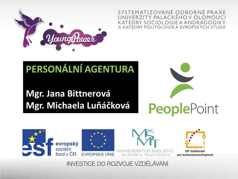 PERSONÁLNÍ AGENTURA Mgr. Jana Bittnerová Mgr. Michaela Luňáčková
