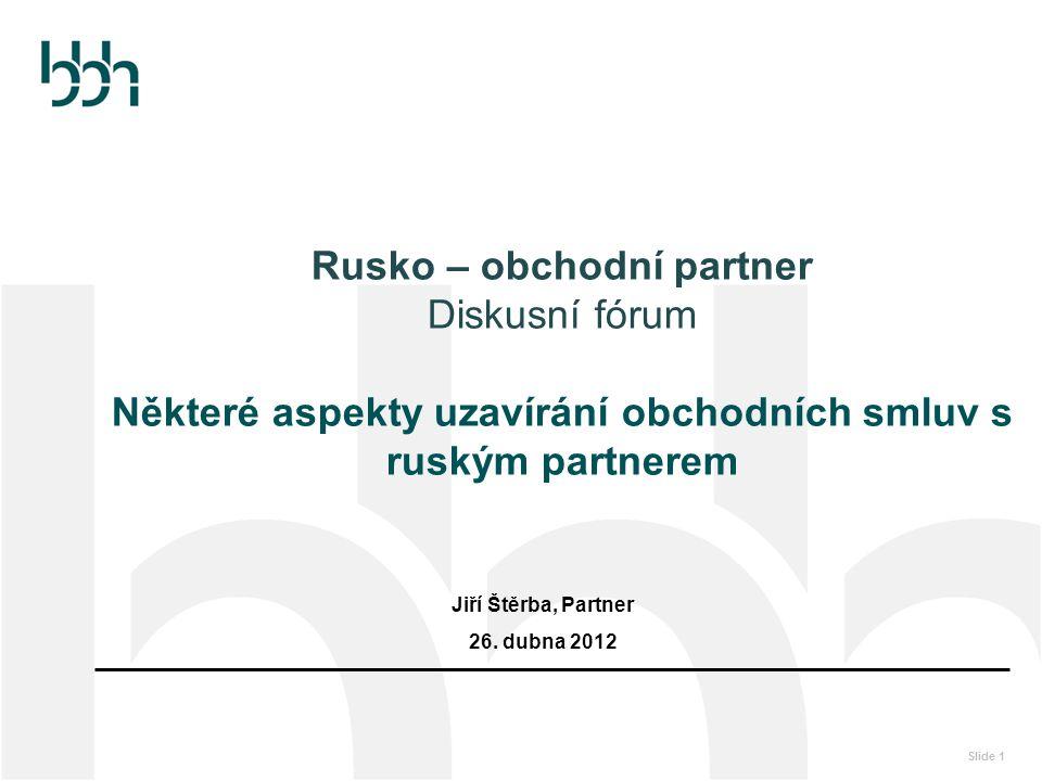 Rusko – obchodní partner Diskusní fórum Některé aspekty uzavírání obchodních smluv s ruským partnerem