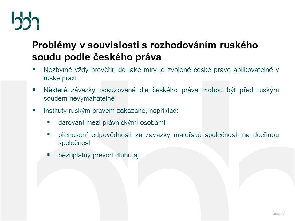 Problémy v souvislosti s rozhodováním ruského soudu podle českého práva