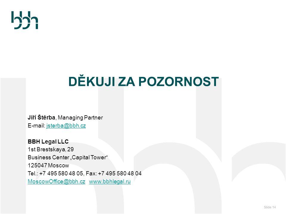 DĚKUJI ZA POZORNOST Jiří Štěrba, Managing Partner