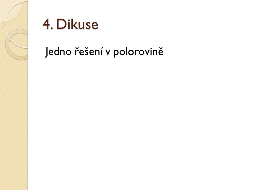 4. Dikuse Jedno řešení v polorovině