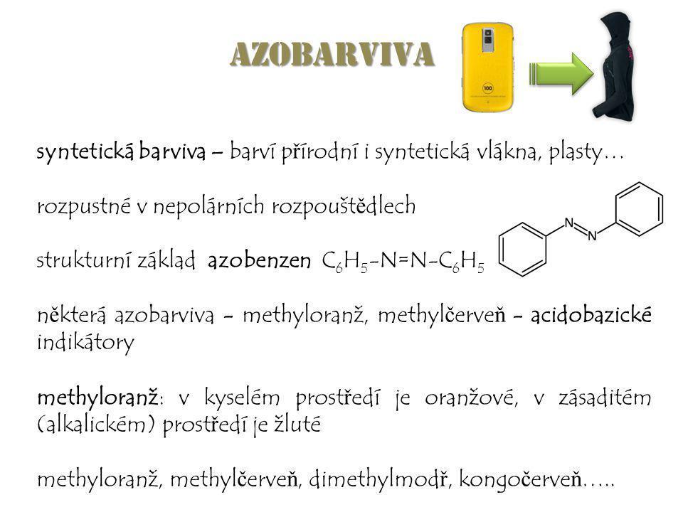 Azobarviva syntetická barviva – barví přírodní i syntetická vlákna, plasty… rozpustné v nepolárních rozpouštědlech.