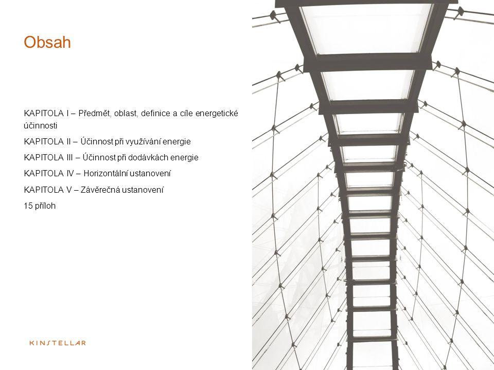 Obsah KAPITOLA I – Předmět, oblast, definice a cíle energetické účinnosti. KAPITOLA II – Účinnost při využívání energie.