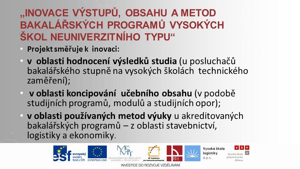 """""""Inovace výstupů, obsahu a metod bakalářských programů vysokých škol neuniverzitního typu"""